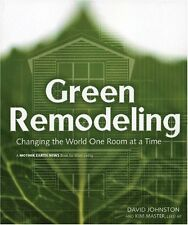 Green Remodeling : Changing the World One Room at