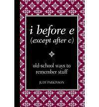 I Before E (Except after C) : Old-School Ways to Remember Stuff (BRAND NEW HC)