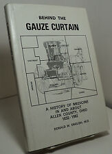 Behind the Gauze Curtain - History of Medicine In  Allen County Ohio 1832-1982
