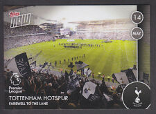 Topps Now - Premier League 2016/17 - 111 Tottenham Hotspur Farewell To The Lane