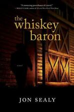 The Whiskey Baron by Jon Sealy (2014, Hardcover)