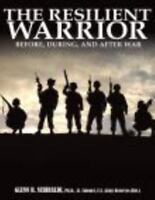 The Resilient Warrior: By Glenn R. Schiraldi
