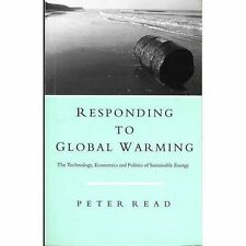 Responding to Global Warming: The Technology, Economics and Politics of...