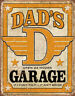 Tin Signs Dad's Garage Open 24 Hours 1894 If I Can't Fix It - It Ain't Broke. No
