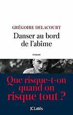 Danser au bord de l'abîme von Delacourt, Grégoire   Buch   Zustand gut