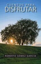 Cuentos para Disfrutar by Roberto G�mez Garc�a (2013, Paperback)