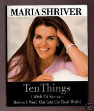 MARIA SHRIVER-10 THINGS I WISH I'D KNOWN- SIGNED 1ST-VERY GOOD CONDITION