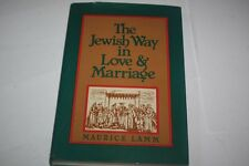 The Jewish Way in Love & Marriage by Maurice Lamm