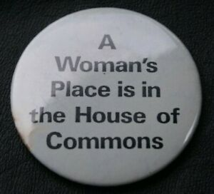 Campaign A WOMEN'S PLACE IS IN THE HOUSE OF COMMONS Vintage Pin Badge