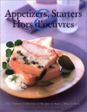 Appetizers, Starters & Hors d'oeuvres: The Ultimate Collection of Recipes to