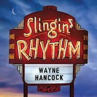 Wayne Hancock - Slingin' Rhythm [New CD]