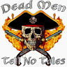 Pirate Dead Men Tell No Tales T-Shirt All Sizes & Colors