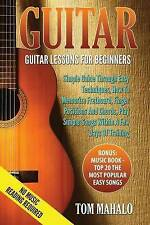 Guitar: Guitar Lessons for Beginners, Simple Guide Through Easy T by Mahalo, Tom