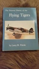 The Pictorial History of the Flying Tigers by Stephen W. Sylvia and Larry M.(220