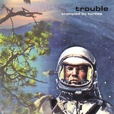TRAMPLED BY TURTLES - TROUBLE   CD NEUF