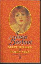 Joan Barfoot / Duett für Drei & Familly News / Buch