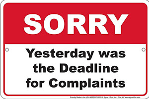 Sorry The Deadline For Complaints... Funny Metal Sign 200mm x 300mm (sf)