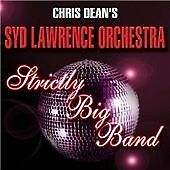 Chris Dean's Syd Lawrence Orchestra - Strictly Big Band (cd 2008)
