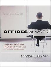 Offices at Work: Uncommon Workspace Strategies that Add Value and Improve...