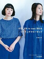 Sewing Closet by ATELIER to nani IRO /Japanese Clothes Pattern Book Brand New!