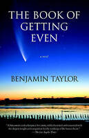 Book of Getting Even, The by Benjamin Taylor Paperback Book