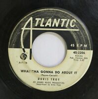 Hear! R&B Promo 45 Doris Troy - What'Cha Gonna Do About It / Tomorrow Is Another