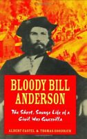 Bloody Bill Anderson: The Short, Savage Life of a Civil War Guerrilla by Good…