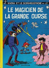 RARE EO GOS KHÉNA & LE SCRAMEUSTACHE N° 2 : LE MAGICIEN DE LA GRANDE OURSE