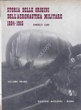 Storia delle origini dell'Aeronautica Militare - 1884/1915 - WW1 - Lodi - vol 1
