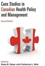 NEW Case Studies in Canadian Health Policy and Management, Second Edition
