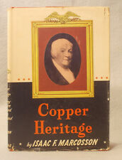 COPPER HERITAGE by Isaac Marcosson HISTORY OF REVERE COPPER & BRASS Hardcover