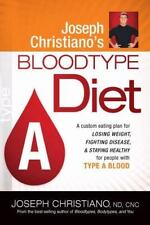 Joseph Christiano's Bloodtype Diet A : A Custom Eating Plan for Losing Weight, F