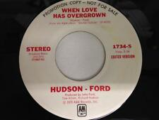 HUDSON - FORD 45: Day Without Love / When Love Has.., 1975 A&M Records Promo