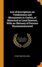 List of Inscriptions on Tombstones and Monuments in Ceylon, of Historical or Loc