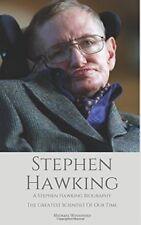 Stephen Hawking: una biografía de Stephen Hawking: el científico más grande de nuestro tiempo