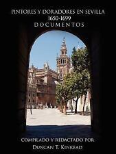 Pintores y Doradores En Sevilla: 1650-1699 Documentos (Paperback or Softback)