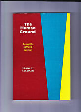 SEXUALITY-THE HUMAN GROUND-KELEMAN-1ST REVISED ED 1975-BODY GROUNDING-QUALITY SC