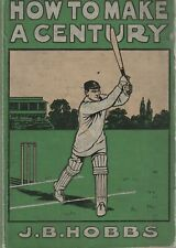 More details for how to make a century (j b hobbs 1st edition 1913)