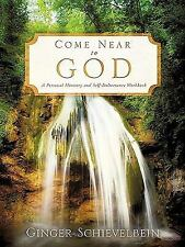 Come near to God : A Personal Ministry and Self-Deliverance by Ginger...