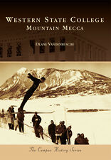 Western State College: Mountain Mecca [Campus History] [CO] [Arcadia Publishing]