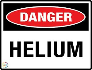 DANGER HELIUM - VARIOUS SIZES SIGN & STICKER OPTIONS