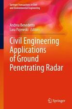 Civil Engineering Applications of Ground Penetrating Radar: By Benedetto, And...