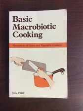 Basic Macrobiotic Cooking: Proceedures Of Grain & Vegetable Cookery By J. Ferre