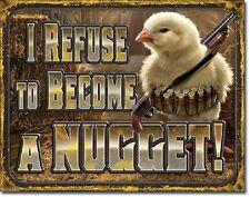 Chicken Nugget Refusal Humor Hunt Cabin Garage Wall Art Decor Metal Tin Sign New