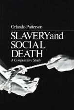 Slavery and Social Death: A Comparative Study by Patterson, Orlando