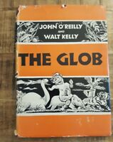 THE GLOB - Story by John O'Reilly & Pictures by Walt Kelly - 1st Edition - 1952