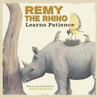 Remy the Rhino Learns Patience [Little Lessons from Our Animal Pals]