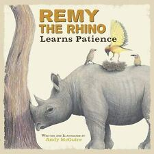 Remy the Rhino Learns Patience (Little Lessons from Our Animal Pals) by
