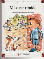 MAX ET LILI N°3 Max est timide  SAINT MARS BLOCH livre jeunesse
