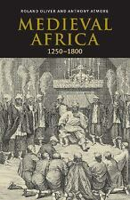 Medieval Africa, 1250-1800 by Anthony Atmore and Roland Oliver (2001, Paperback)